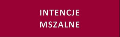 Intencje mszalne 25.04 – 02.05.2021 r.